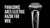 מכונת גילוח הפרימיום Panasonic Arc5 במחיר חסר תקדים!